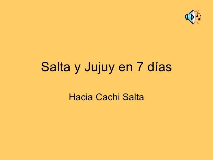 Imágenes y sonidos de Salta y Jujuy