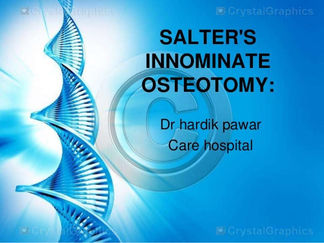 SALTER'S INNOMINATE OSTEOTOMY: Dr hardik pawar Care hospital