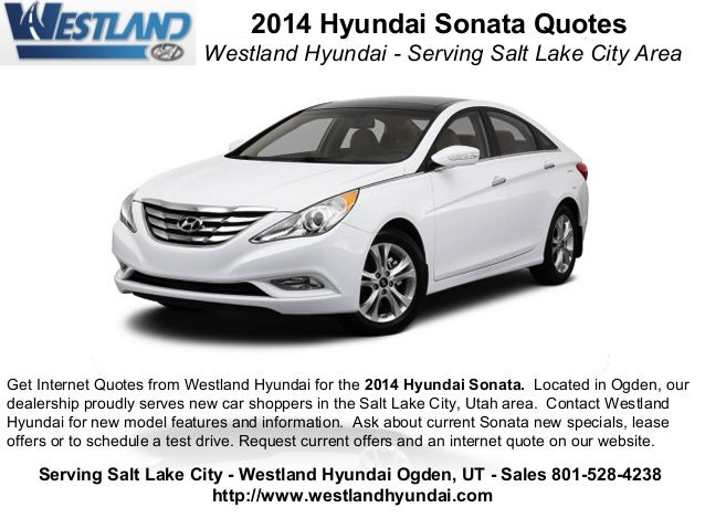 2014 Hyundai Sonata Quotes Westland Hyundai - Serving Salt Lake City Area  Get Internet Quotes from Westland Hyundai for t...
