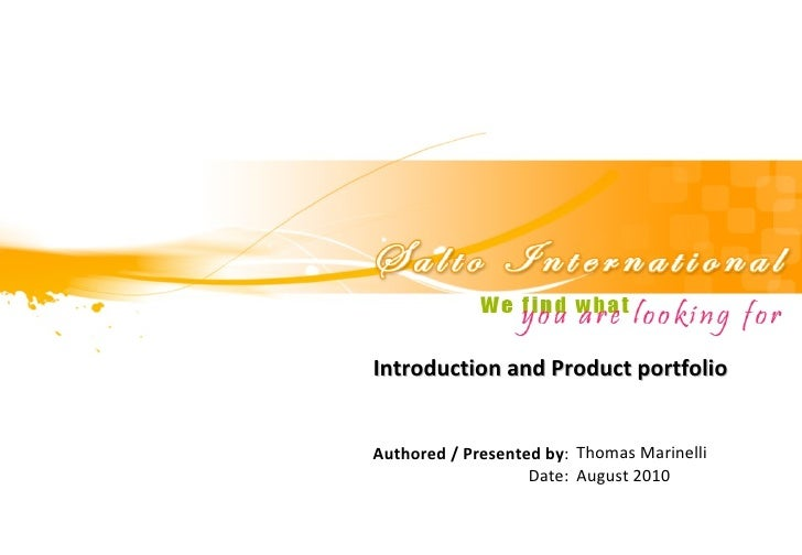 Introduction and Product portfolio Thomas Marinelli August 2010