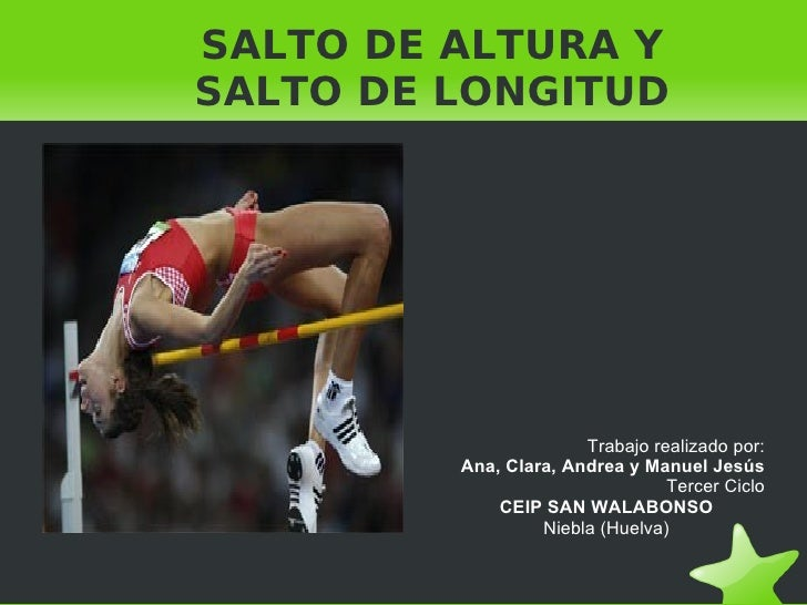 SALTO DE ALTURA Y     SALTO DE LONGITUD                                  Trabajo realizado por:                Ana, Clara,...