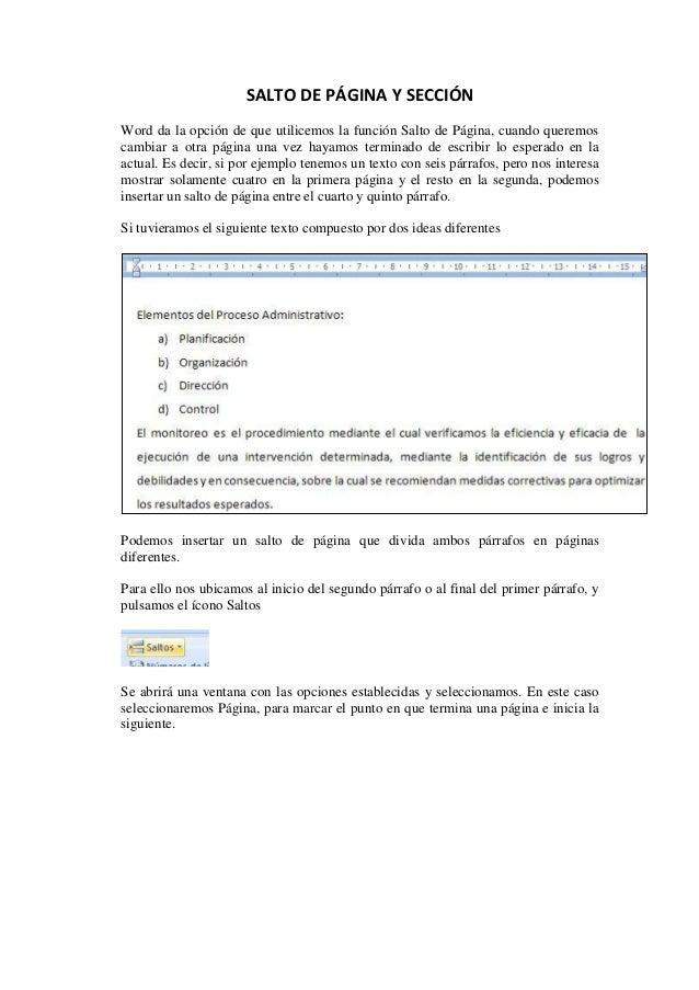 SALTO DE PÁGINA Y SECCIÓN Word da la opción de que utilicemos la función Salto de Página, cuando queremos cambiar a otra p...