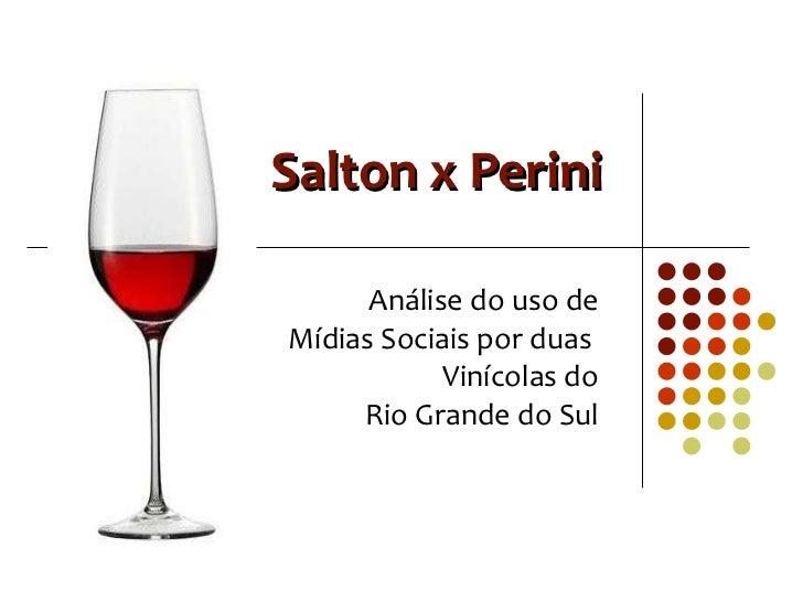 Salton x Perini Análise do uso de Mídias Sociais por duas  Vinícolas do Rio Grande do Sul