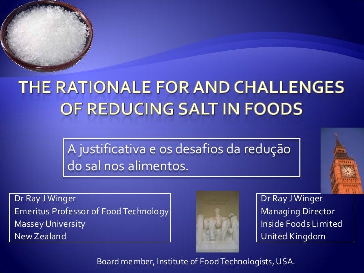 A justificativa e os desafios da redução            do sal nos alimentos.Dr Ray J Winger                                  ...
