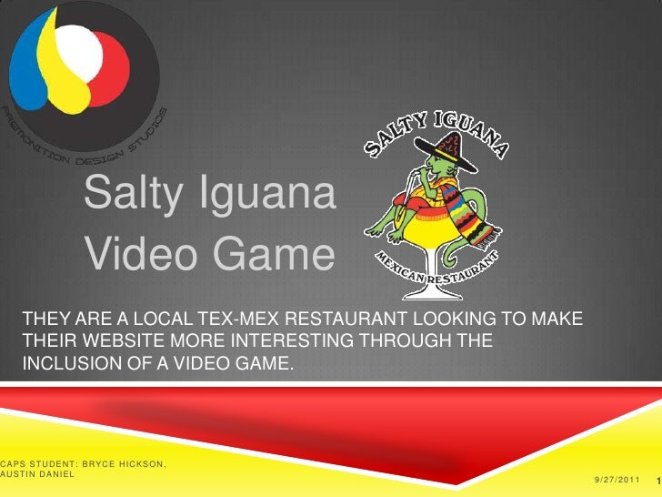Salty Iguana<br />Video Game<br />They are a local Tex-Mex restaurant looking to make their website more interesting throu...