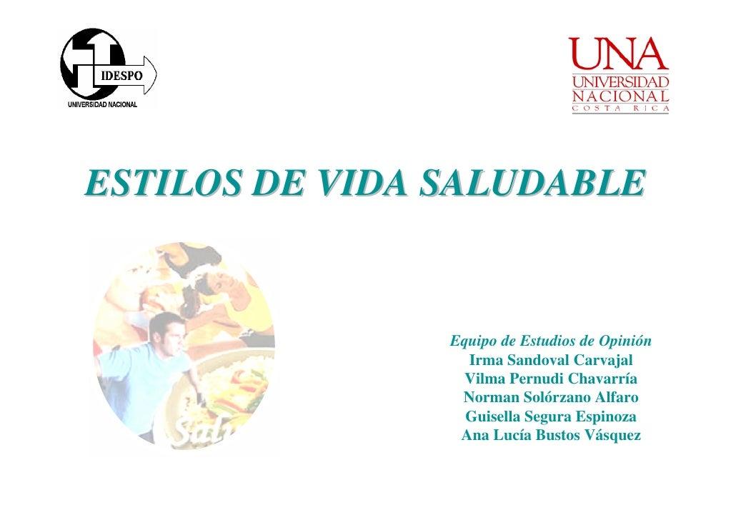 ESTILOS DE VIDA SALUDABLE                   Equipo de Estudios de Opinión                   Irma Sandoval Carvajal        ...