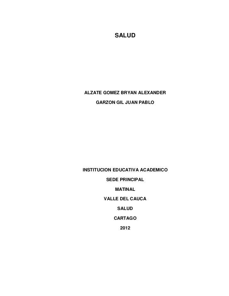 SALUDALZATE GOMEZ BRYAN ALEXANDER    GARZON GIL JUAN PABLOINSTITUCION EDUCATIVA ACADEMICO        SEDE PRINCIPAL           ...
