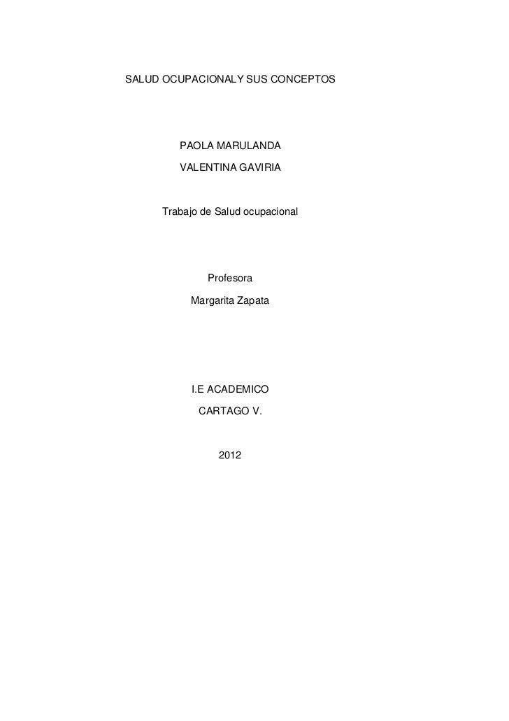 SALUD OCUPACIONALY SUS CONCEPTOS        PAOLA MARULANDA        VALENTINA GAVIRIA     Trabajo de Salud ocupacional         ...
