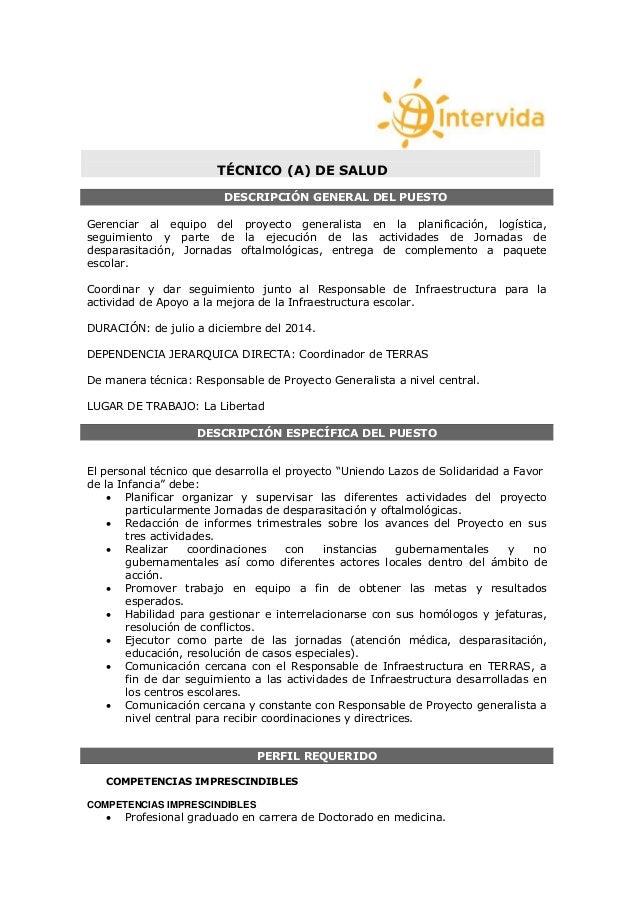 TÉCNICO (A) DE SALUD DESCRIPCIÓN GENERAL DEL PUESTO Gerenciar al equipo del proyecto generalista en la planificación, logí...
