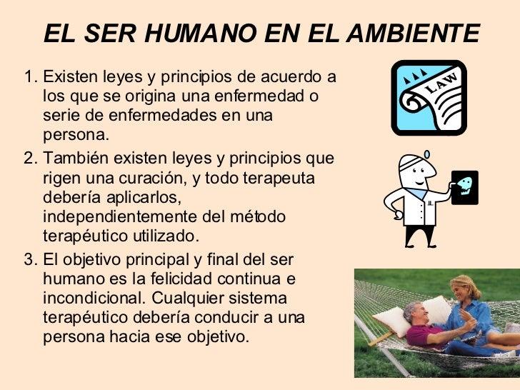 EL SER HUMANO EN EL AMBIENTE <ul><li>1. Existen leyes y principios de acuerdo a los que se origina una enfermedad o serie ...