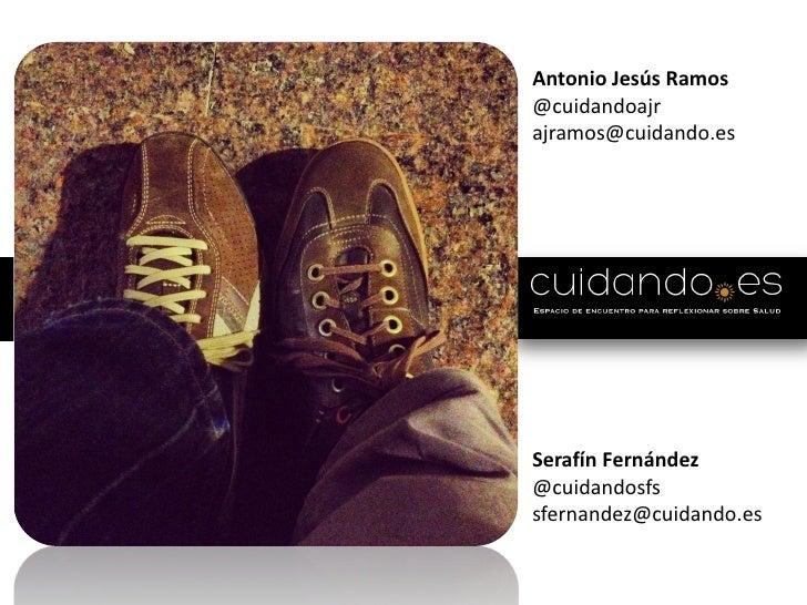 Antonio Jesús Ramos@cuidandoajrajramos@cuidando.esSerafín Fernández@cuidandosfssfernandez@cuidando.es