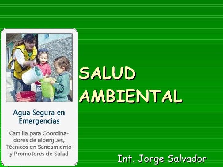 SALUD AMBIENTAL Int. Jorge Salvador