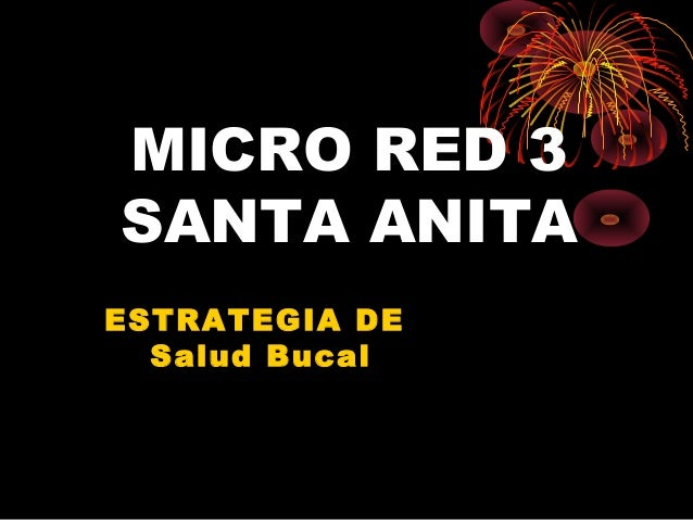 MICRO RED 3SANTA ANITAESTRATEGIA DE  Salud Bucal