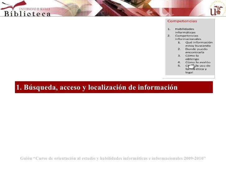 """Guión """"Curso de orientación al estudio y habilidades informáticas e informacionales 2009-2010"""" 1. Búsqueda, acceso y local..."""