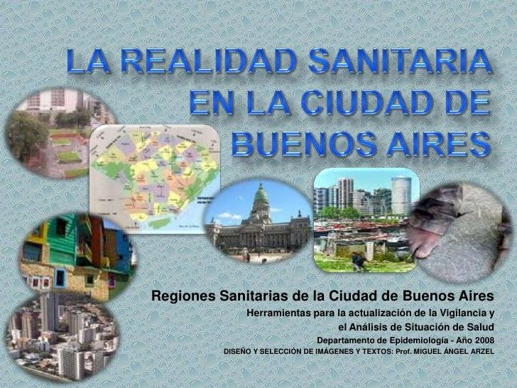 LA REALIDAD SANITARIA EN LA CIUDAD DE BUENOS AIRES<br />Regiones Sanitarias de la Ciudad de Buenos Aires<br />Herramientas...