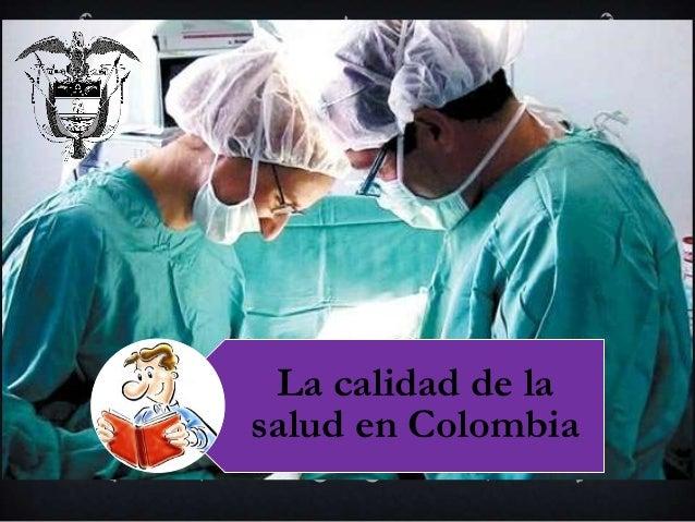La calidad de lasalud en Colombia