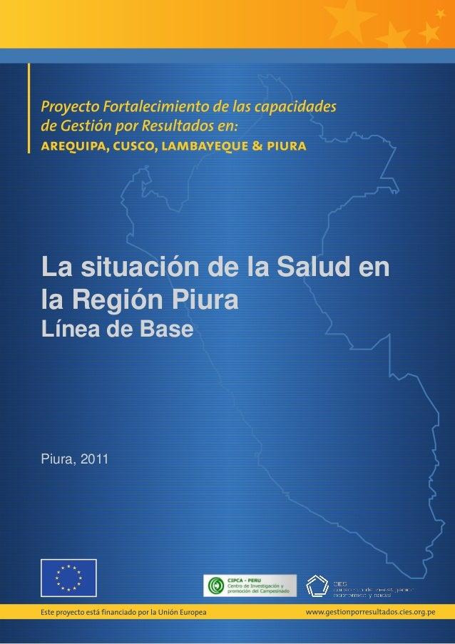 La situación de la Salud enla Región PiuraLínea de BasePiura, 2011