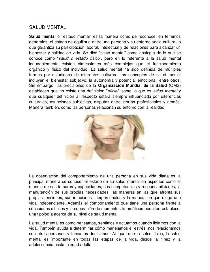 """SALUD MENTALSalud mental o """"estado mental"""" es la manera como se reconoce, en términosgenerales, el estado de equilibrio en..."""