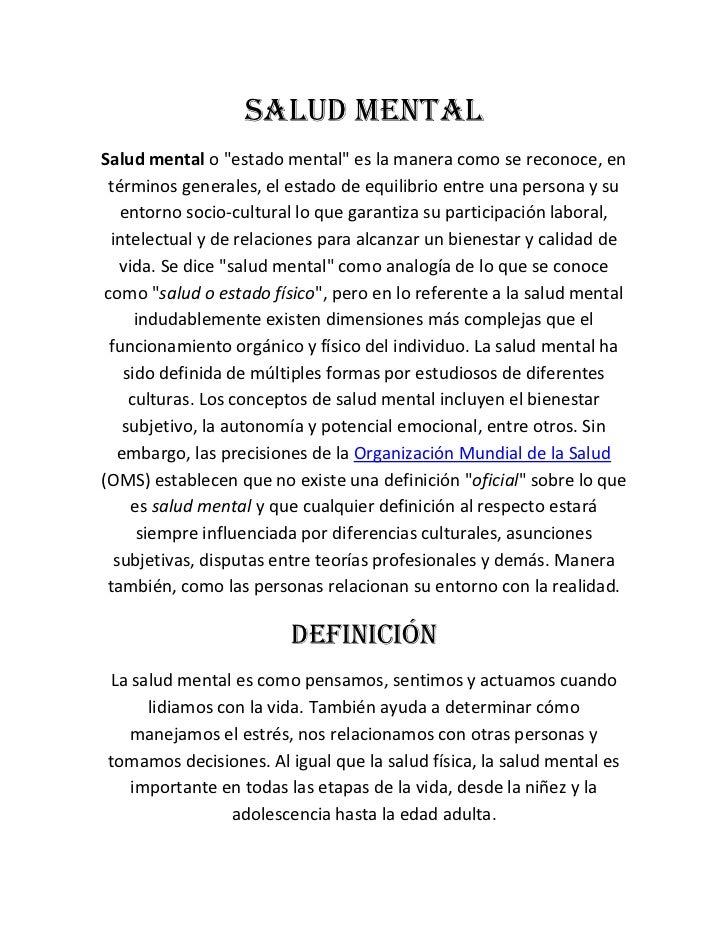 """Salud mentalSalud mental o """"estado mental"""" es la manera como se reconoce, en términos generales, el estado de equilibrio e..."""
