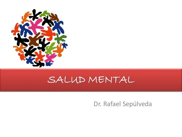 SALUD MENTAL Dr. Rafael Sepúlveda