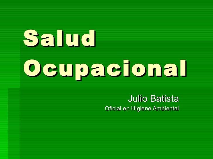 Salud Ocupacional Julio Batista Oficial en Higiene Ambiental