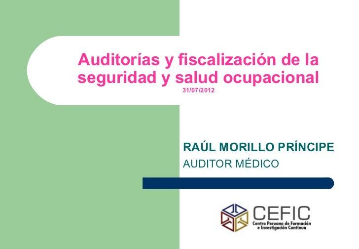Auditorías y fiscalización de laseguridad y salud ocupacional             31/07/2012             RAÚL MORILLO PRÍNCIPE    ...