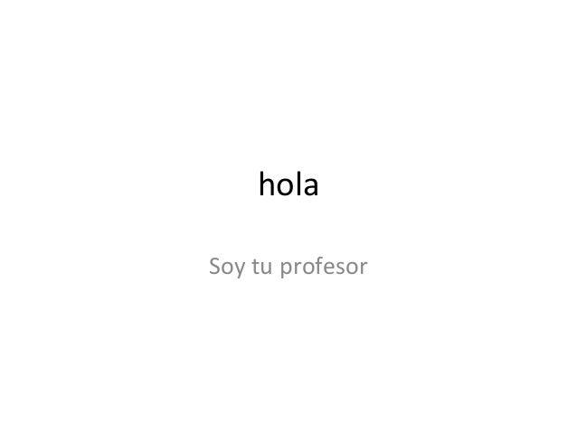 holaSoy tu profesor