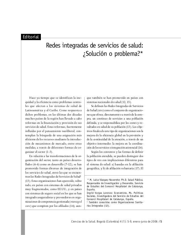 Ciencias de la Salud. Bogotá (Colombia) 4 (1): 5-9, enero-junio de 2006 / 5 Editorial Redes integradas de servicios de sal...