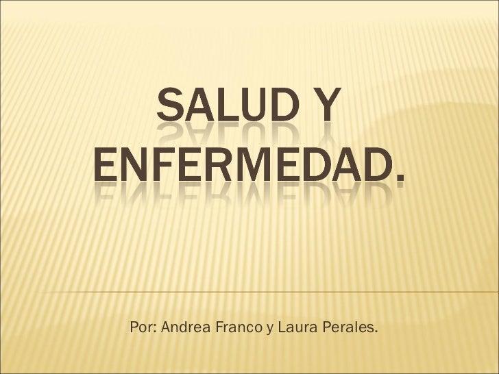 Por: Andrea Franco y Laura Perales.