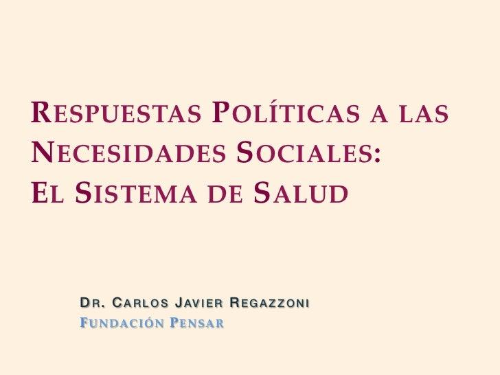 Necesidades Sociales y Respuestas Políticas: El Sistema de Salud