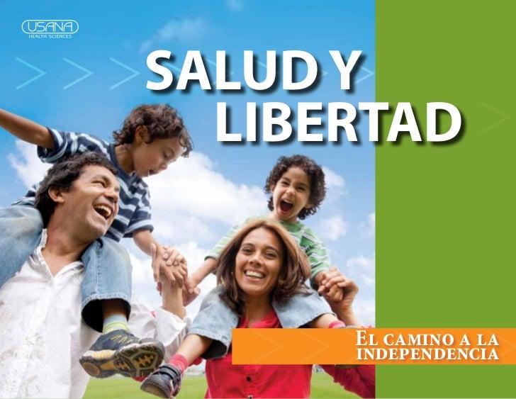 Salud y  libertad      El camino a la      independencia