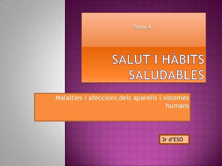 Tema 4Malalties i afeccions dels aparells i sistemes                                       humans                         ...