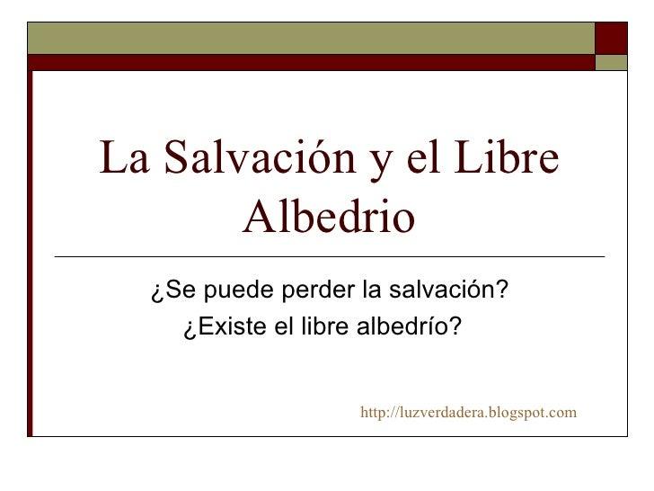 Salvacion O Libre Albedrio