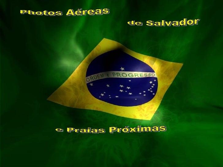 Photos Aéreas de Salvador e Praias Próximas