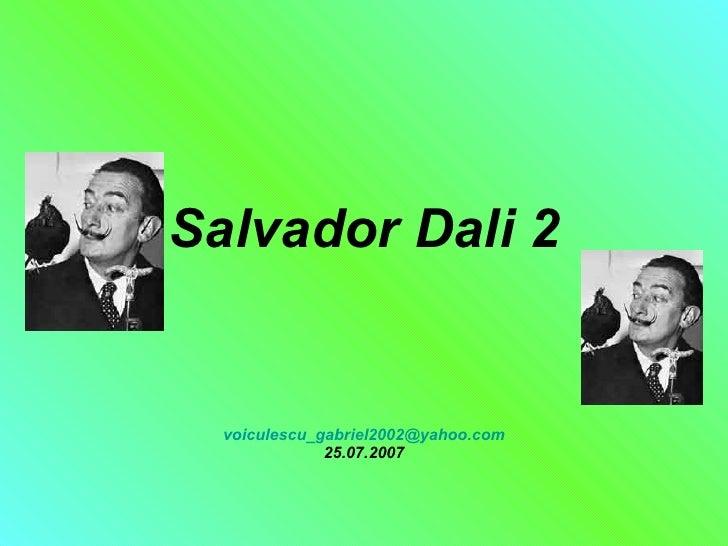 Salvador Dali 2 [email_address] 25.07.2007
