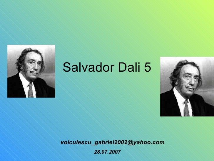 Salvador Dali 5 [email_address] 28.07.2007