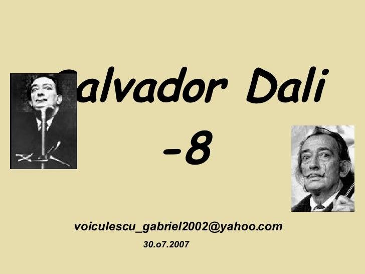 Salvador Dali -8 [email_address] 30.o7.2007