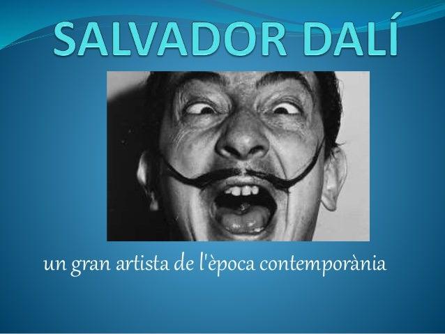 un gran artista de l'època contemporània