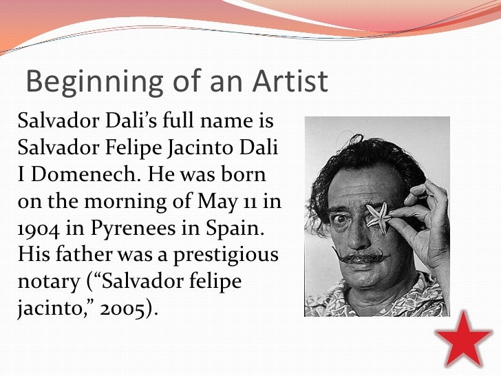 a description of salvador dali born salvador felipe jacinto dali Salvador dali, spanish painter and artist is best known for his surreal  born  originally as salvador domingo felipe jacinto dalí i domènech on may 11, 1904  at  painting has a meaning behind it, even the smallest ant has a deep meaning.