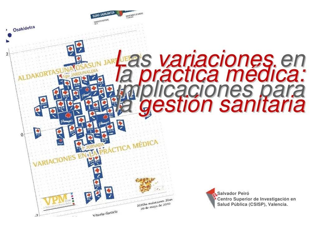 I Jornada de Variación de la Práctica Médica-  Las variaciones en la práctica médica: implicaciones para la gestión sanitaria