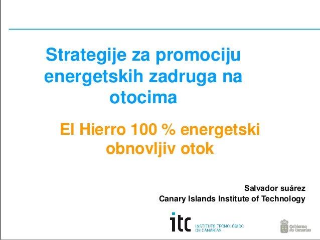 Strategije za promociju energetskih zadruga na otocima El Hierro 100 % energetski obnovljiv otok Salvador suárez Canary Is...