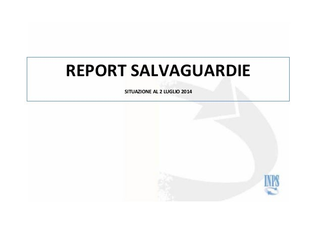 REPORT SALVAGUARDIE SITUAZIONEAL2LUGLIO2014