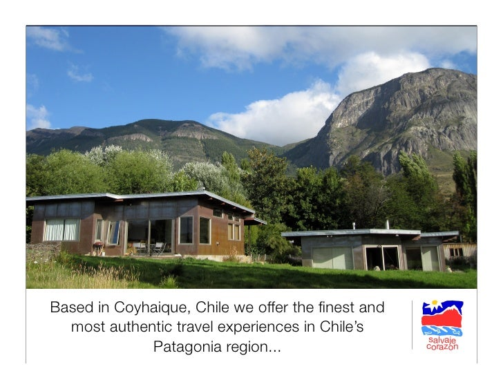 Based in Coyhaique, Chile we offer the finest and   most authentic travel experiences in Chile's              Patagonia reg...