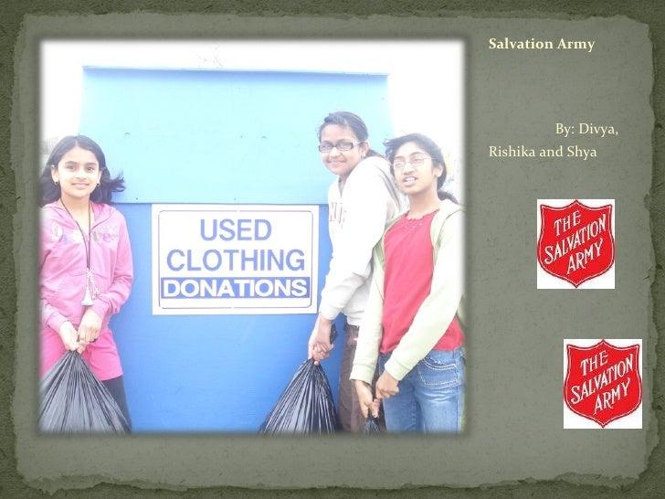 Salvation Army <ul><li>By: Divya, Rishika and Shya </li></ul>