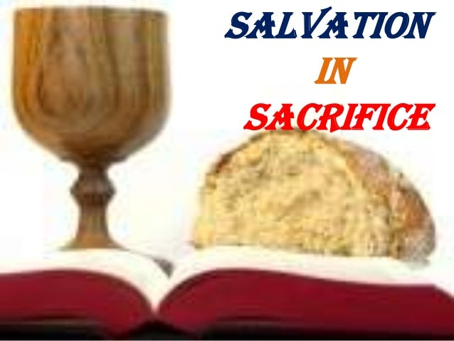 Salvation in sacrifice