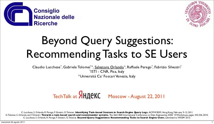 Beyond Query Suggestions:                           Recommending Tasks to SE Users                             Claudio Luc...
