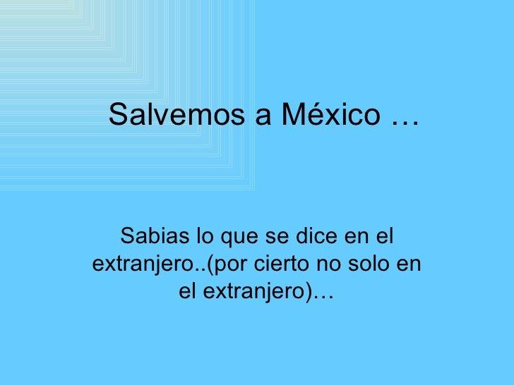 Salvemos a México del Güey