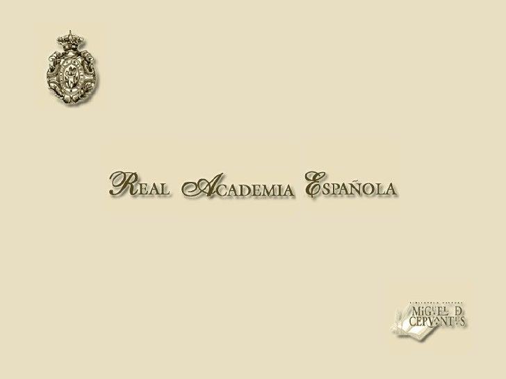 En vista de la evolución del castellano            en los últimos años        y debido a las aportaciones        realizada...