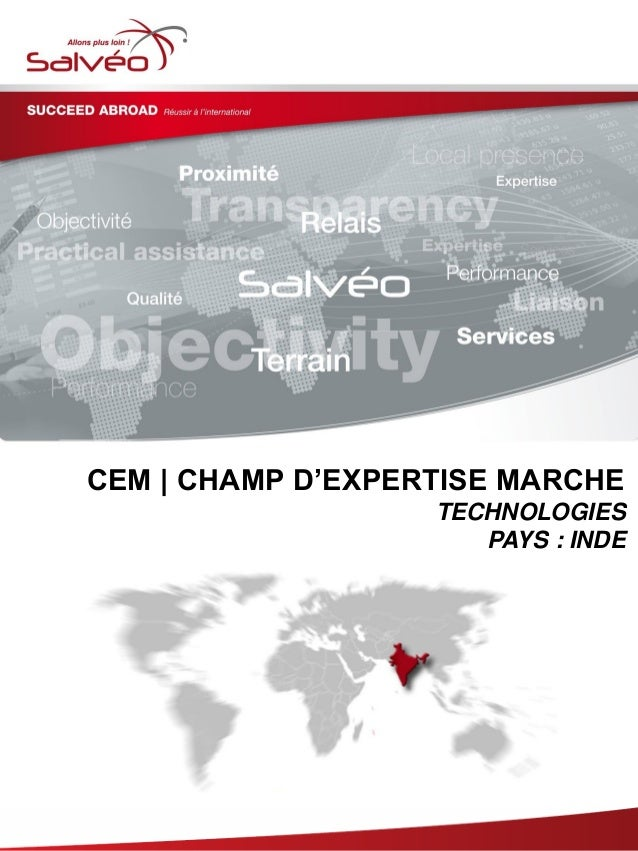 CEM | CHAMP D'EXPERTISE MARCHE TECHNOLOGIES PAYS : INDE