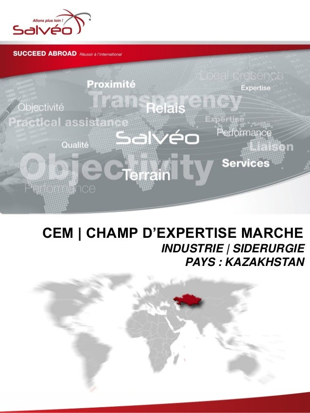 Groupe SALVEO - Champs d'Expertise Marche - industrie sidérurgie Kazakhstan 2013/2014